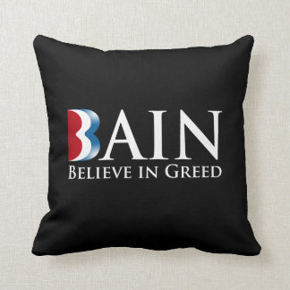 BAIN BELIEVES IN GREED.png Pillow