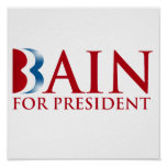 BAIN FOR PRESIDENT.png Posters