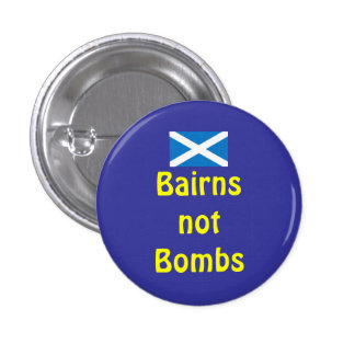 Bairns Not Bombs Scottish Independence Indy Button