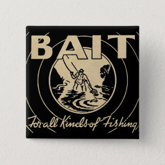 ❝Bait for All Kinds of Fishing❞ Pinback Button