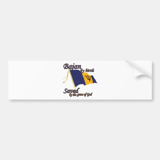 Bajan by birth saved by the grace of God Bumper Sticker