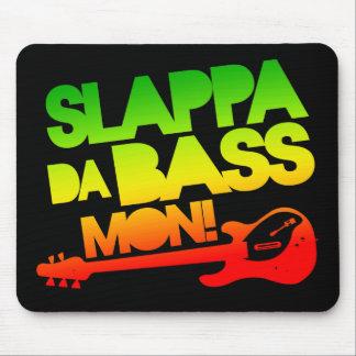 ¡Bajo lunes de Slappa DA! Tapetes De Raton