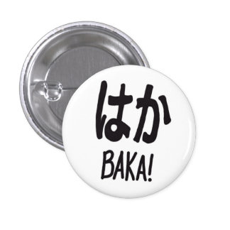 Baka, Button, Pinback Button