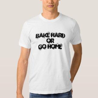 Bake Hard or Go Home t-shirt