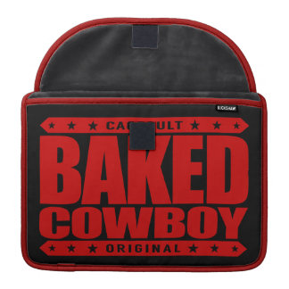 BAKED COWBOY - I Love Rodeos and Munchies, Red Sleeve For MacBook Pro