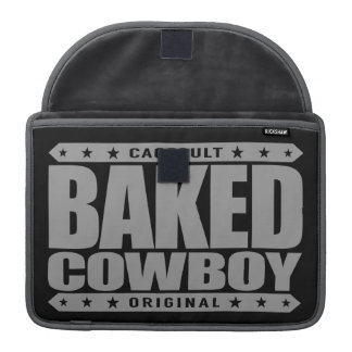 BAKED COWBOY - I Love Rodeos and Munchies, Silver Sleeve For MacBook Pro