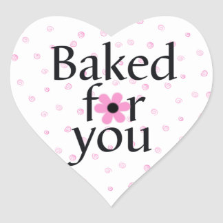 Baked for you Stickers