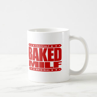 BAKED MILF - Mother I'd Like To Fry And Bake With Coffee Mug