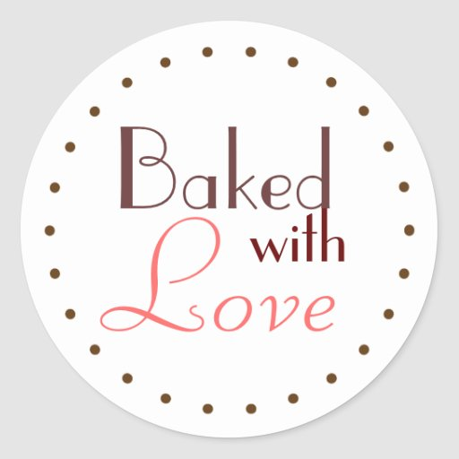 2,000+ Baked With Love Stickers and Baked With Love Sticker Designs ...