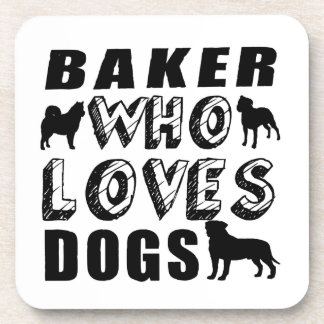 baker Who Loves Dogs Drink Coaster