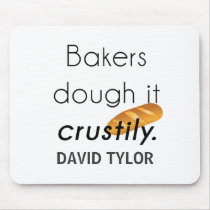 Bakers Do it! Mouse Pad