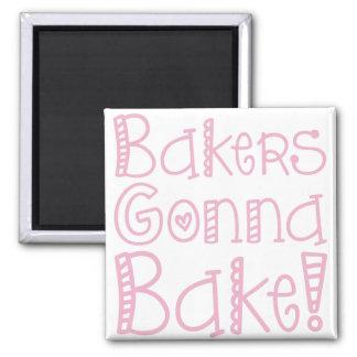 Bakers Gonna Bake Magnet