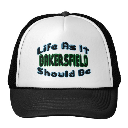 Bakersfield As It Should Be Trucker Hat