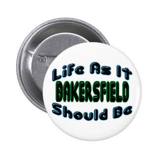 Bakersfield como debe ser pin redondo de 2 pulgadas