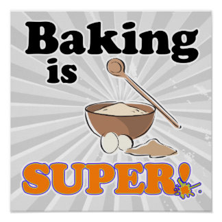 baking is super poster