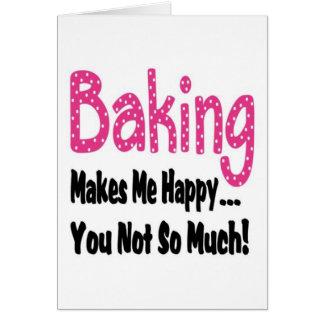 Baking Makes Me Happy Greeting Card