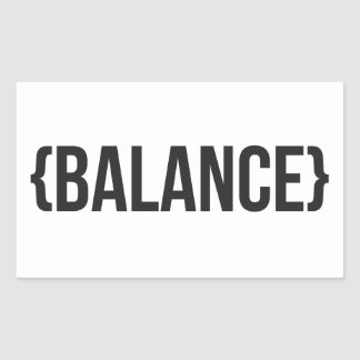 Balance - Bracketed - Black and White Rectangular Sticker