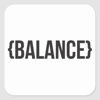 Balance - Bracketed - Black and White Square Sticker