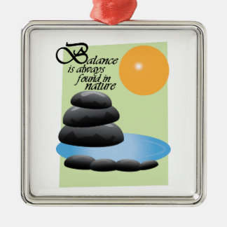 Balance Is Always Found In Nature Square Metal Christmas Ornament