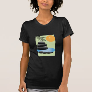 Balance Is Always Found In Nature Tees