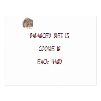Balanced diet is cookie in each hand postcard