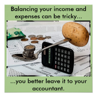 """""""Balancing your income and expenses can be tricky"""" Poster"""