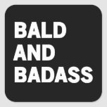 Bald and Badass Square Stickers