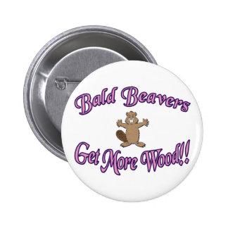 Bald Beavers Get More Wood Pinback Buttons