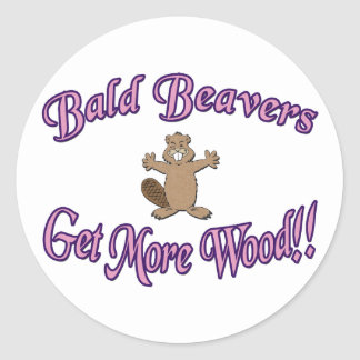 Bald Beavers Get More Wood Classic Round Sticker
