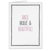 Bald, Brave & Beautiful! Chemo, Breast Cancer