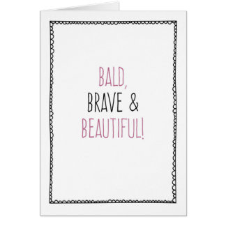 Bald, Brave & Beautiful! Chemo, Breast Cancer Card