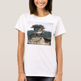 Bald Eagle Ready For Flight, Believe In Yourself T-Shirt