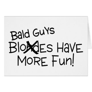 Bald Guys Have More Fun Black Text Card