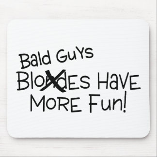 Bald Guys Have More Fun Black Text Mouse Pads