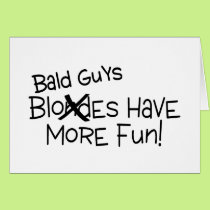 Bald Guys Have More Fun Card