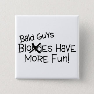 Bald Guys Have More Fun Pinback Button