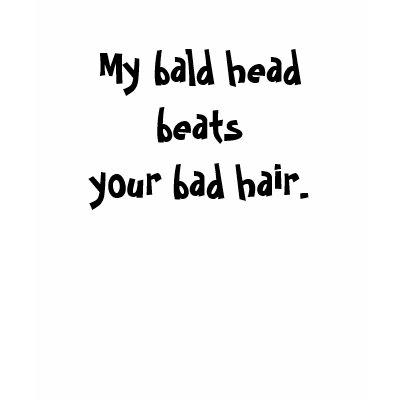 http://rlv.zcache.com/bald_head_t_shirt-p235504701928487781s564_400.jpg