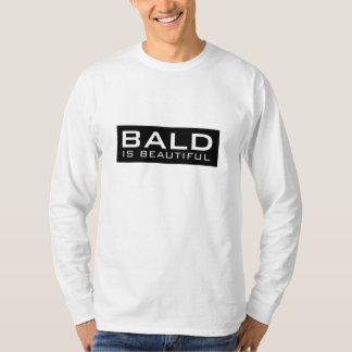 BALD IS BEAUTIFUL 1 T-Shirt