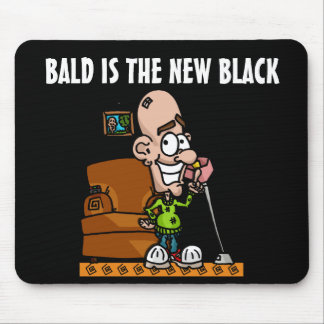 Bald is the new black Mouse Mat