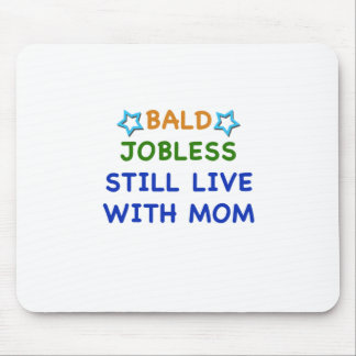 Bald Jobless funny present gift baby shower boy Mouse Pad