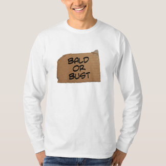 BALD OR BUST T-Shirt