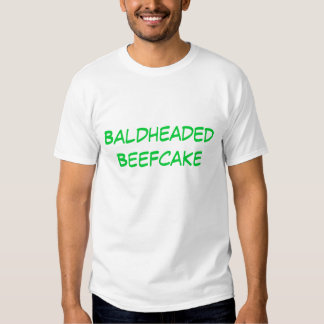 Baldheaded Beefcake T Shirt