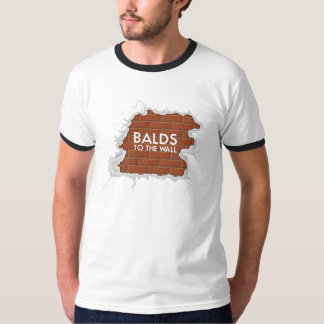 BALDS TO THE WALL T-Shirt