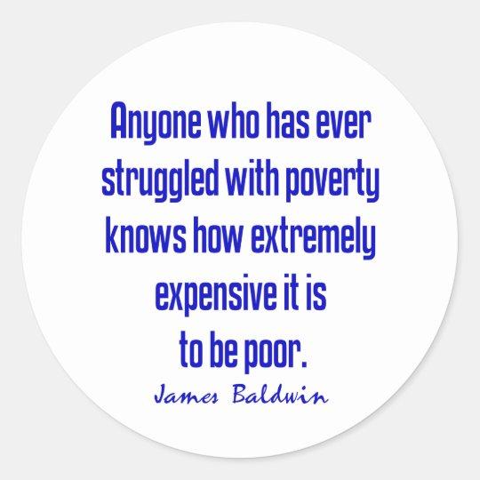 Baldwin on Poverty Classic Round Sticker