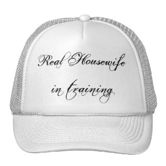 Ball Cap-Real Housewife in training Trucker Hat