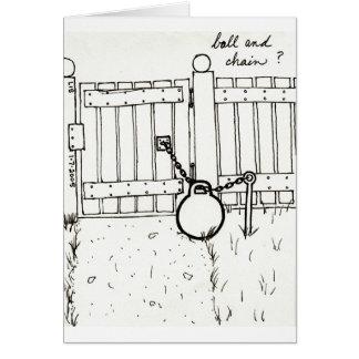 Ball & Chain card
