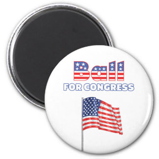 Ball for Congress Patriotic American Flag 2 Inch Round Magnet