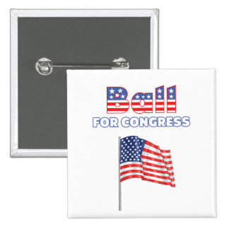 Ball for Congress Patriotic American Flag Pinback Buttons