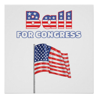 Ball for Congress Patriotic American Flag Posters