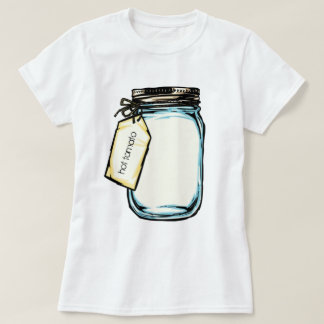 Ball Jar Personalized Message T-Shirt